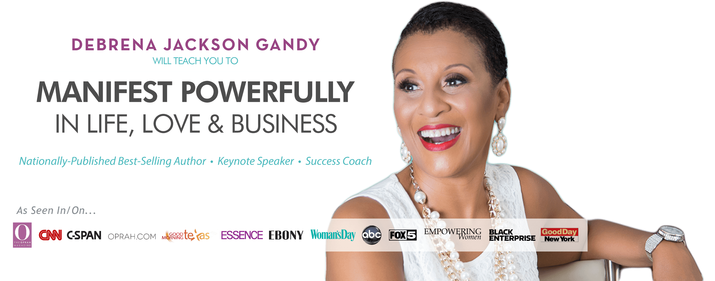 Debrena Jackson Gandy will teach you to MANIFEST POWERFULLY in Life, Love & Business