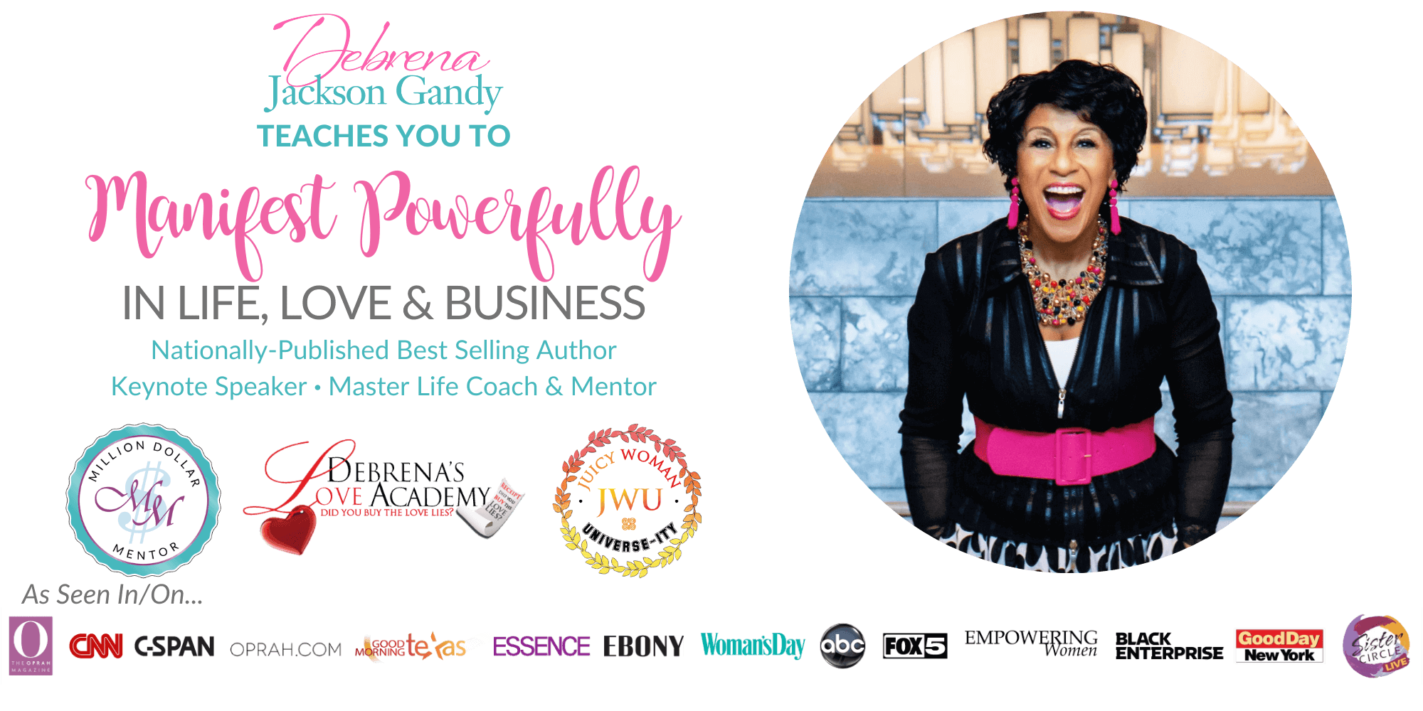 Debrena Jackson Gandy teaches you to MANIFEST POWERFULLY in Life, Love & Business